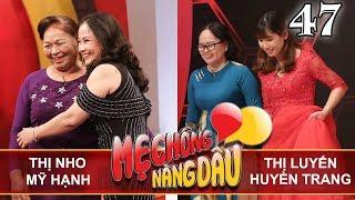 MẸ CHỒNG - NÀNG DÂU | Tập 47 UNCUT | Nguyễn Thị Nho - Mỹ Hạnh | Phạm Thị Luyến - Huyền Trang 💛