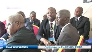 DIALOGUE POLITIQUE : L'optimisme de Paul BIYOGHE MBA