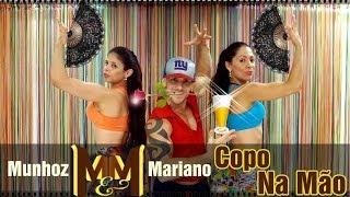 Munhoz E Mariano Copo Na Mão Equipe Marreta Coreografia