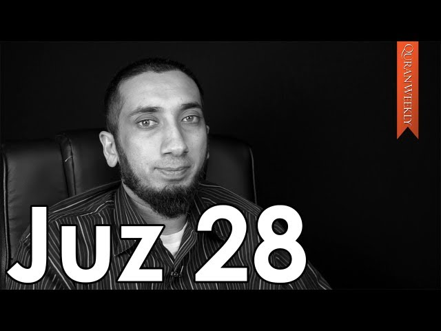 Juz 28 [Quranic Gems] - Nouman Ali Khan - Quran Weekly