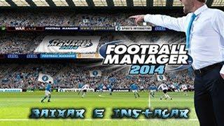 TUTORIAL Como Baixar E Instalar Football Manager 2014