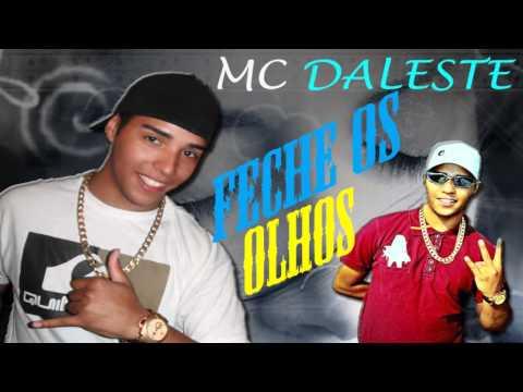 MC DALESTE - FECHE OS OLHOS ( NOVA VERSÃO) 2012
