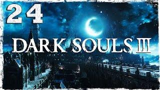 Dark Souls 3. #24: Иритилл Холодной долины.