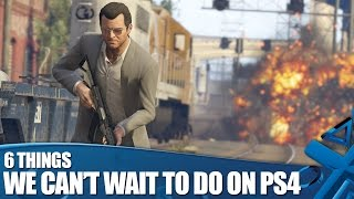 GTA V On PS4 6 Things We Can't Wait To Do Again!