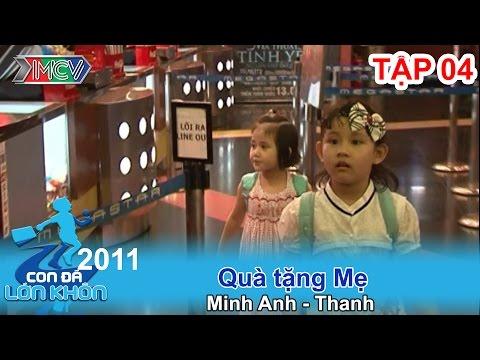 Quà tặng mẹ - Bé Minh Anh - Thanh | CON ĐÃ LỚN KHÔN | Tập 04