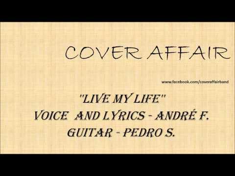 Cover Affair - Live my Life (Original Song)