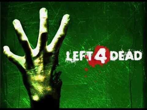 Left 4 Dead soundtrack.