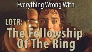 Everything Wrong With The Fellowship Of The Ring