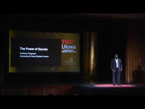 The Power of Secrets: Anthony Ferguson at TEDxUIowa