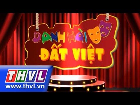 THVL | Danh hài đất Việt - Tập 22: Phương Dung, Lê Khánh, Thu Trang, Thanh Vàng, Lê Trang...