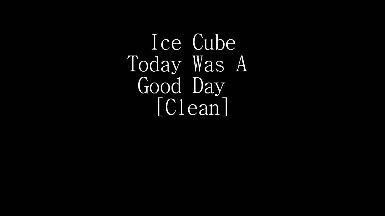 Ice Cube Today Was A Good Day Car Ice Cube - Today Was A...