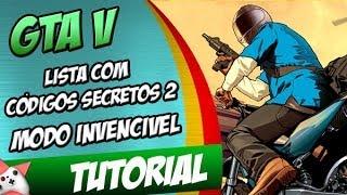 """GTA V Lista Codigos Secretos #2 Modo Invencível """"O Todo"""