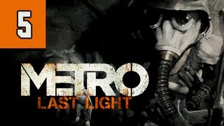 Metro Last Light Walkthrough - Part 5 A Friend Ultra PC 1080p Let's Play Gameplay