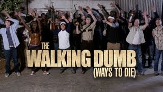The Walking Dumb (Ways to Die)