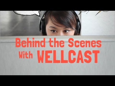 Wellcast - Behind the Scenes