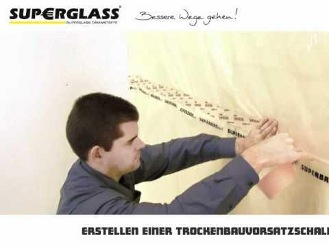 Superglass - Trockenbau-Vorsatzschale erstellen
