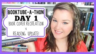 BOOKTUBE-A-THON DAY 1 | Book Cover Recreation & Reading Update!