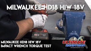 Milwaukee HD18 HIW 18v impact wrench torque test
