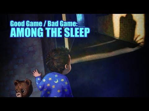 Good Game / Bad Game : Among The Sleep!