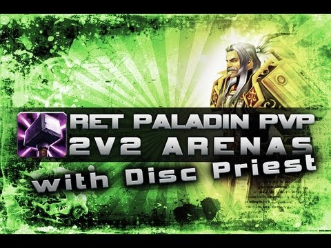 WoW 5.2 Ret Disc PvP - 2V2 Arenas Live Commentary - World of Warcraft Mists of Pandaria