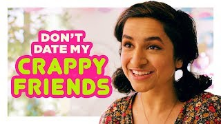 You're Too Good To Date My Friends | Hardly Working