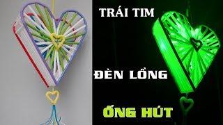 DIY Đèn trái tim - Hướng dẫn cách làm lòng đèn trung thu dễ hình trái tim bằng ống hút #DIY Ống Hút