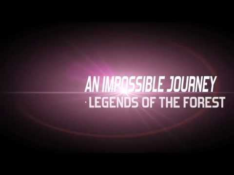 An impossable journey legends of the forest