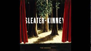 Sleater-Kinney The Woods [Full Album]