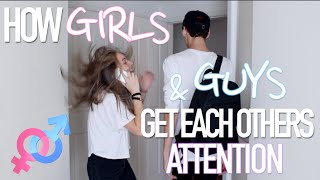 How Girls & Guys Get Each Others Attention (w/ JENNXPENN)