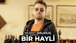 Murat Dalkılıç - Bir Hayli