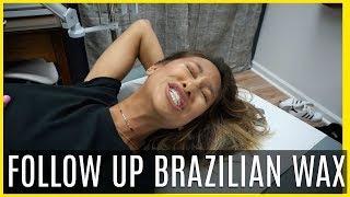 BRAZILIAN WAX FOLLOW UP! Was the 2nd time better? 😱