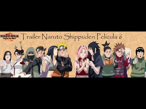 Naruto Shippuden película 6 ROAD TO NINJA