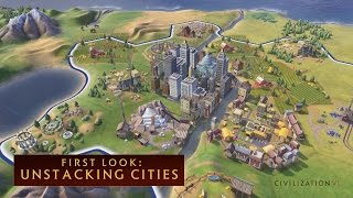Sid Meier's Civilization VI - First Look: Unstacking Cities