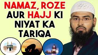 Namaz, Roze, Hajj Ki Niyat Ka Tariqa By Adv. Faiz Syed