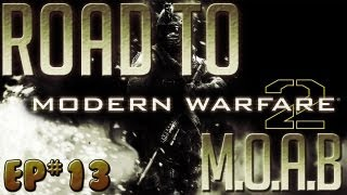 Road To MW2 M.O.A.B | EP13 | DLC