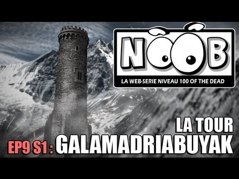 NOOB : S01 ep09 : LA TOUR GALAMADRIABUYAK