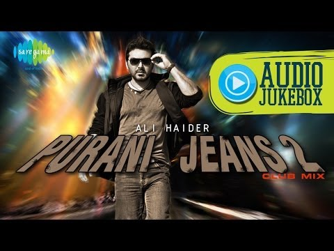 Purani Jeans 2  by Ali Haider | Bollywood Songs Audio Jukebox