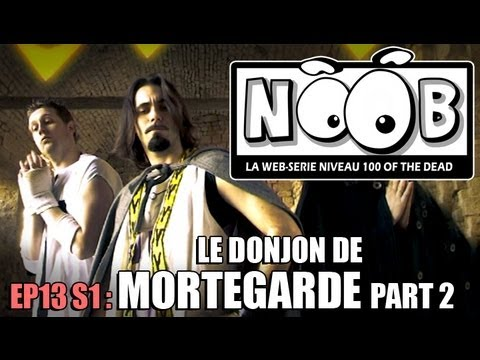 NOOB : S01 ep13 : LE DONJON DE MORTEGARDE (partie 2/2)