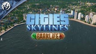 Cities: Skylines - Parklife Megjelenés Trailer