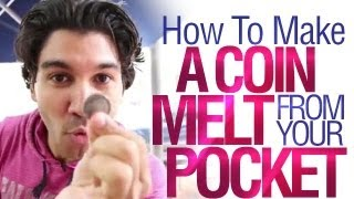 Free Coin Tricks: How To Make A Coin Melt From Your Pocket