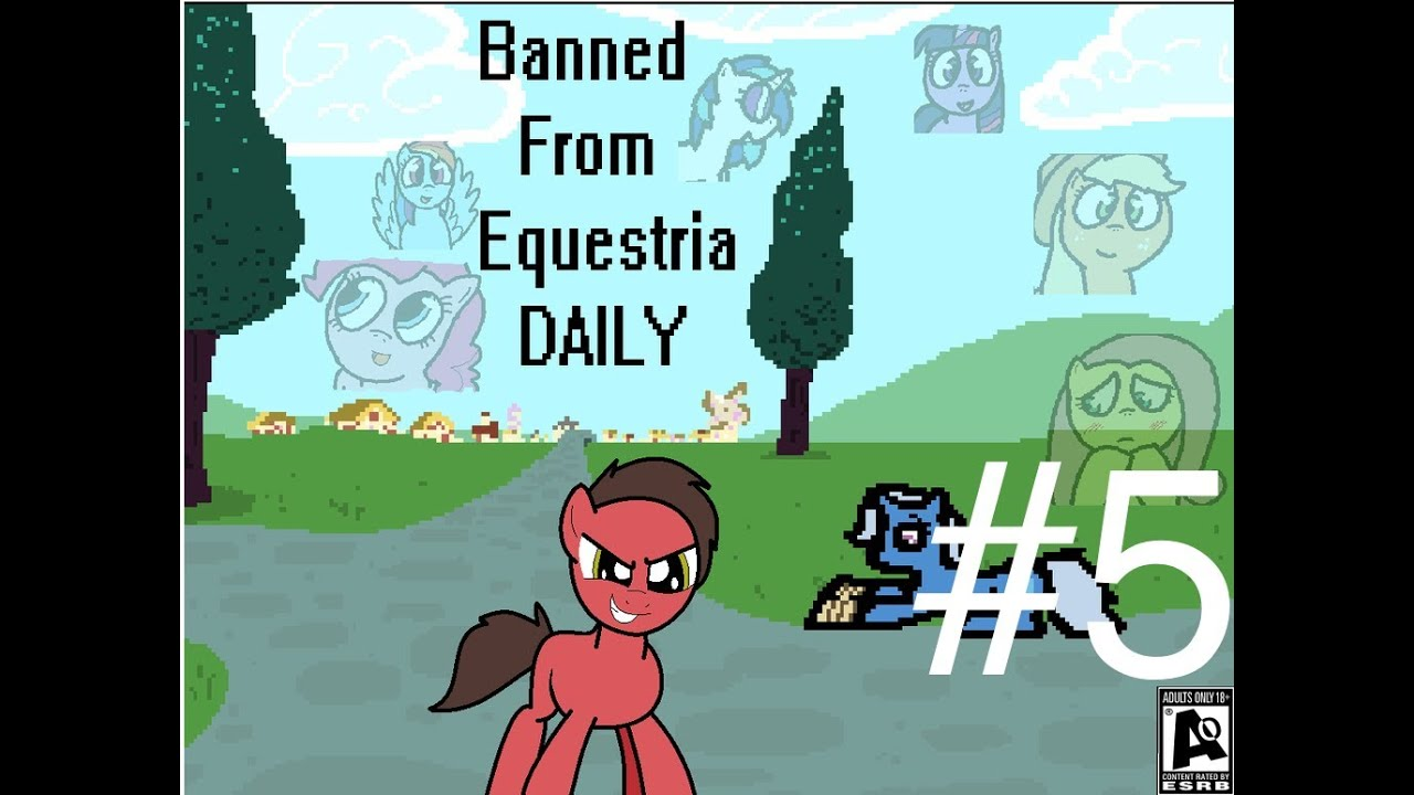 Banned From Equestria 1 4 5 Banned Ever Halloween Version 1000 Subs