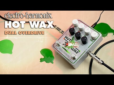 Electro Harmonix Hot Wax Dual Overdrive Effects Pedal for Guitar