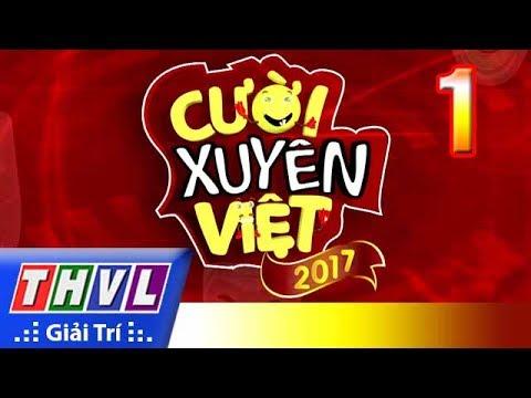 THVL l Cười xuyên Việt 2017 - Tập 1