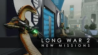 XCOM 2 - Long War 2: New Missions