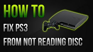 How To Fix PS3 From Not Reading Discs