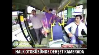 İşte Halk Otobüsündeki Dehşet Anları