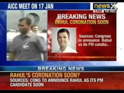 NewsX : Congress to announce Rahul Gandhi as its Prime ministerial candidate