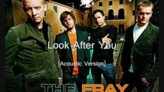 The Fray Look After You (Acoustic Version)