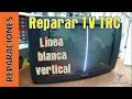 Reparar TV (TRC). Linea vertical. Hay sonido.