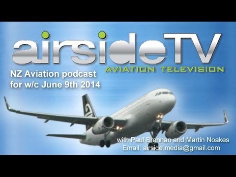 AirsideTV Aviation Podcast - Fortnight commencing June 9th 2014